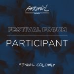ARKIPEL Penal Colony – Festival Forum: Participants
